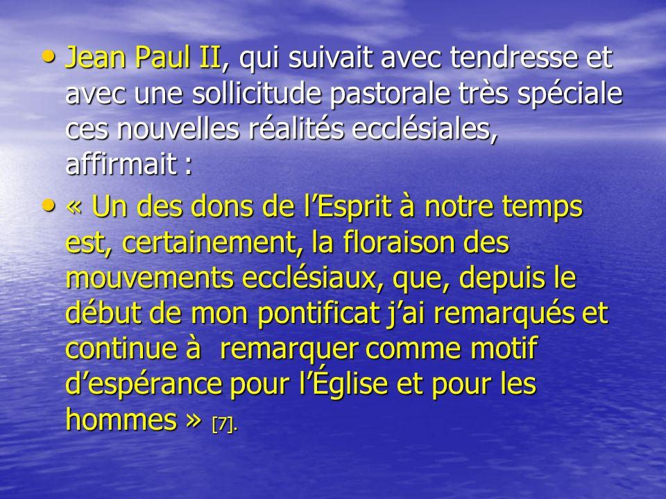 Le Pape Wojtyla était profondément convaincu que les mouvements ecclésiaux étaient lexpression dun nouvel avent missionnaire du « grand printemps chrétien » préparé par Dieu à lapproche du troisième millénaire de la Rédemption [8].