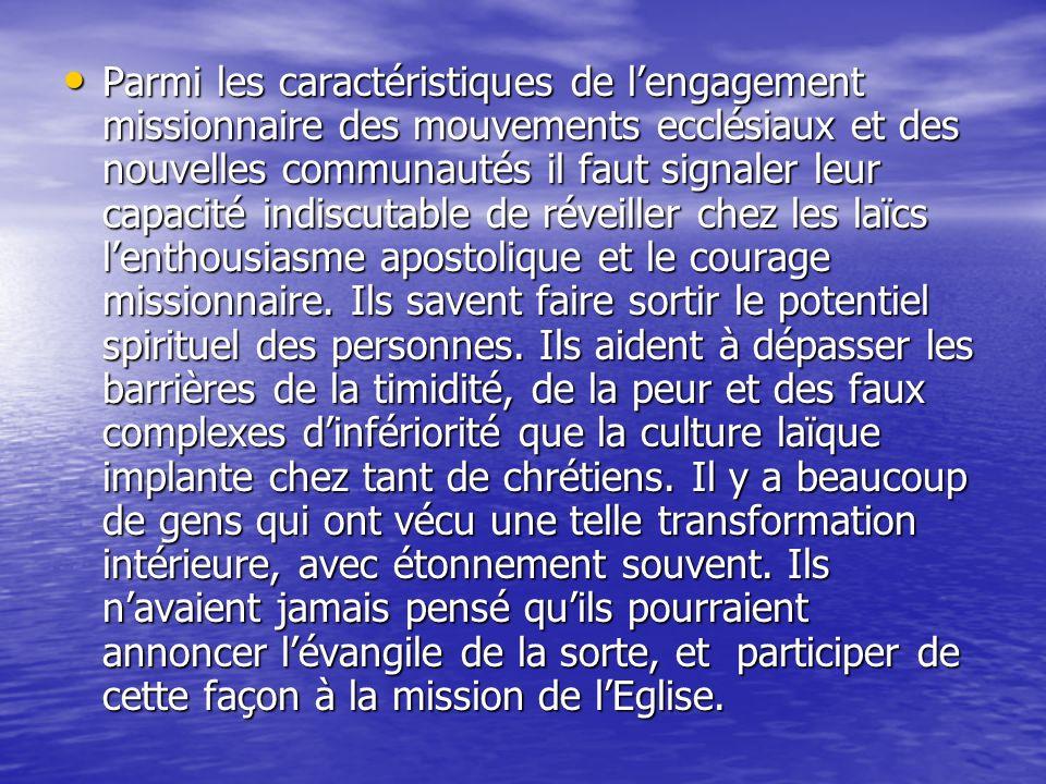 Parmi les caractéristiques de lengagement missionnaire des mouvements ecclésiaux et des nouvelles communautés il faut signaler leur capacité indiscuta