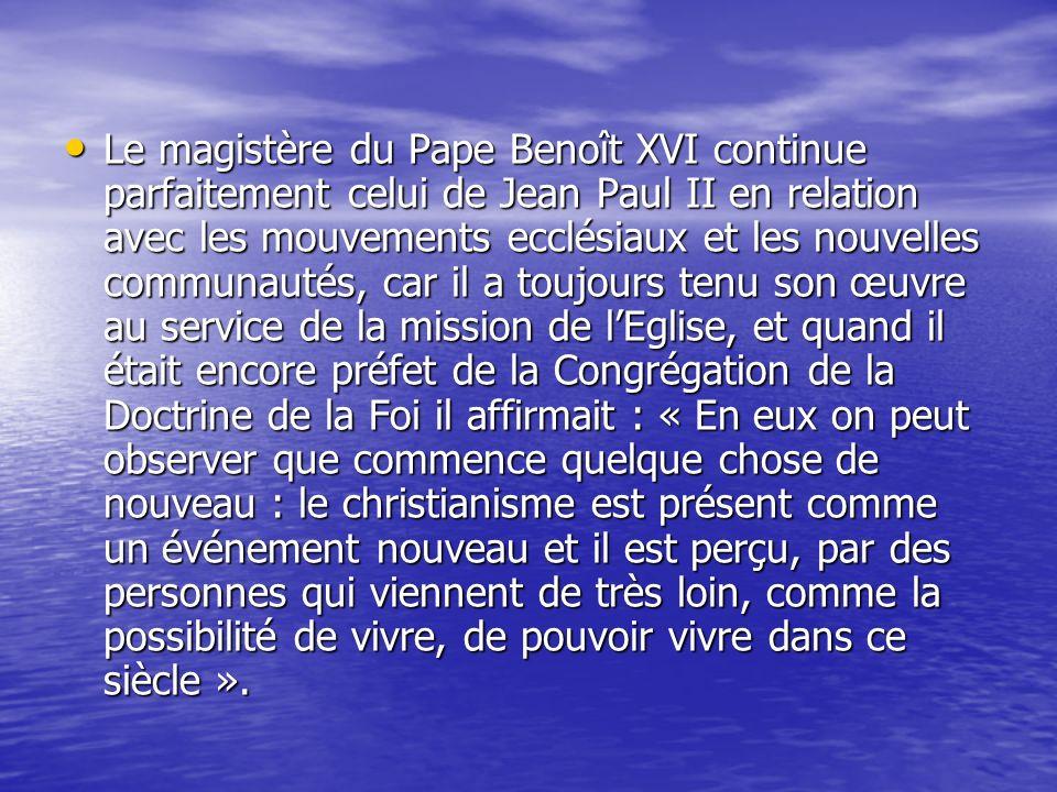 Le magistère du Pape Benoît XVI continue parfaitement celui de Jean Paul II en relation avec les mouvements ecclésiaux et les nouvelles communautés, c