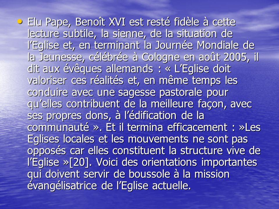 Elu Pape, Benoît XVI est resté fidèle à cette lecture subtile, la sienne, de la situation de lEglise et, en terminant la Journée Mondiale de la Jeunes