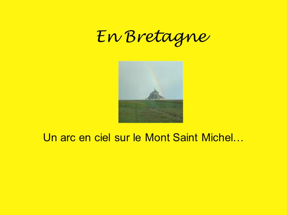 En Normandie Sur le Mont Saint Michel.