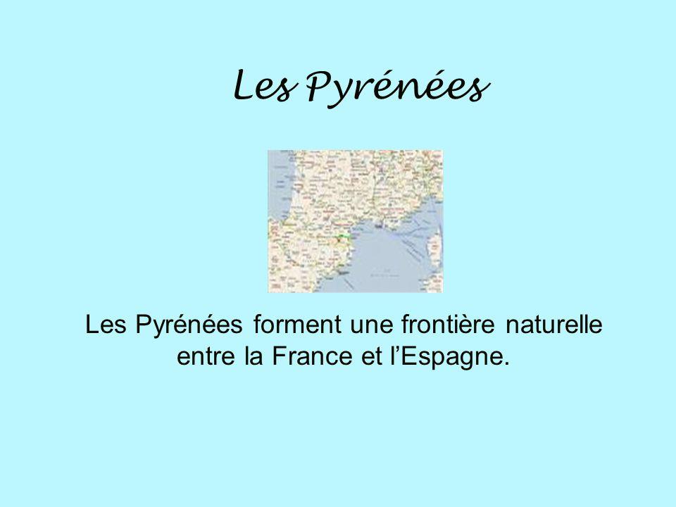 Les Pyrénées Les Pyrénées sont une chaine de montagnes entre la France et lEspagne.