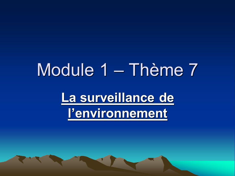Module 1 – Thème 7 La surveillance de lenvironnement