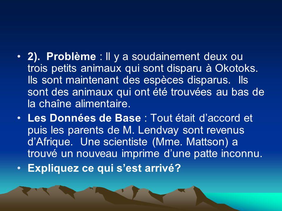 2).Problème : Il y a soudainement deux ou trois petits animaux qui sont disparu à Okotoks.