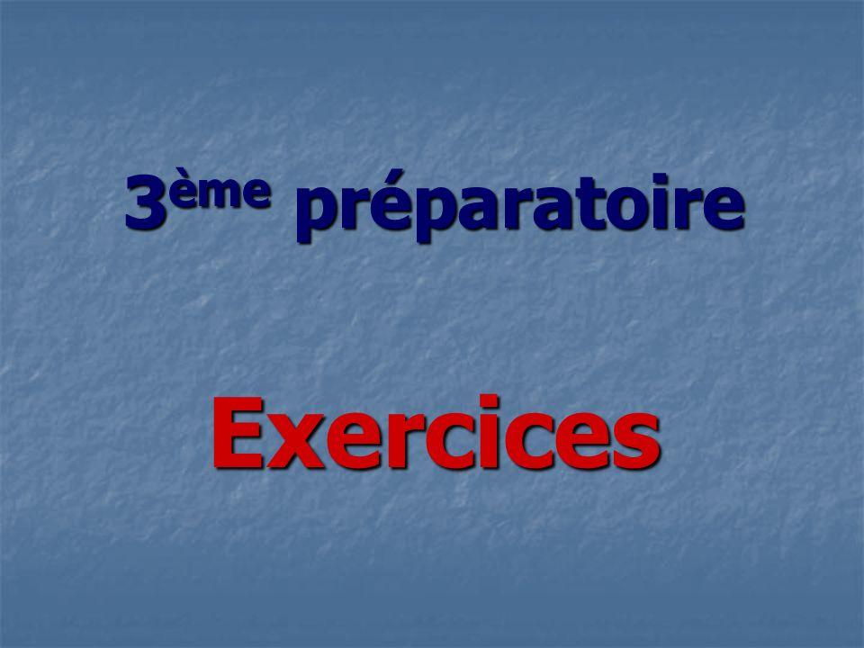 3ème préparatoire Exercices