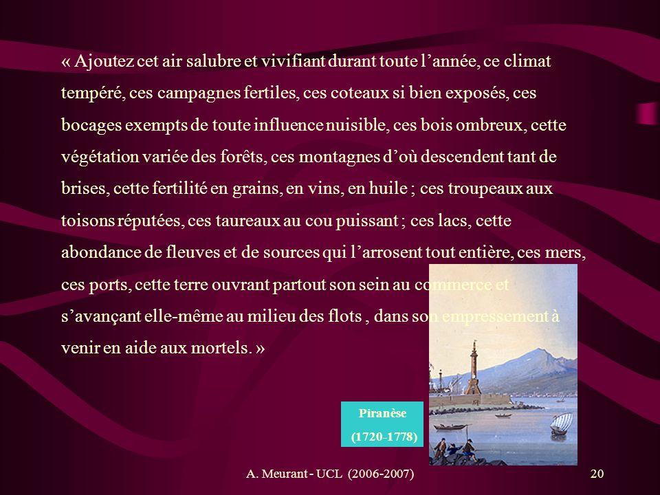 A. Meurant - UCL (2006-2007)20 « Ajoutez cet air salubre et vivifiant durant toute lannée, ce climat tempéré, ces campagnes fertiles, ces coteaux si b