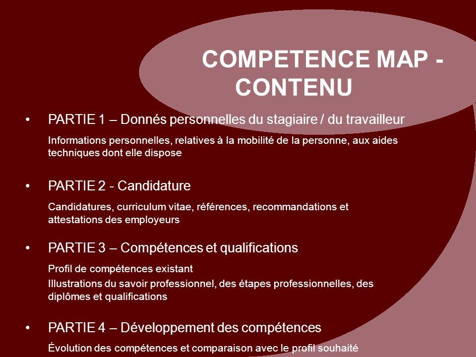 COMPETENCE MAP - CONTENU PARTIE 1 – Donnés personnelles du stagiaire / du travailleur Informations personnelles, relatives à la mobilité de la personn