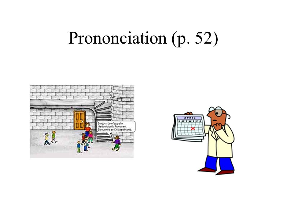 Prononciation (p. 52)