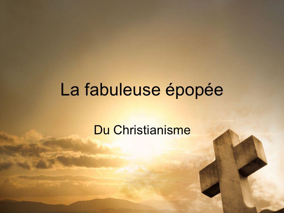 La fabuleuse épopée Du Christianisme