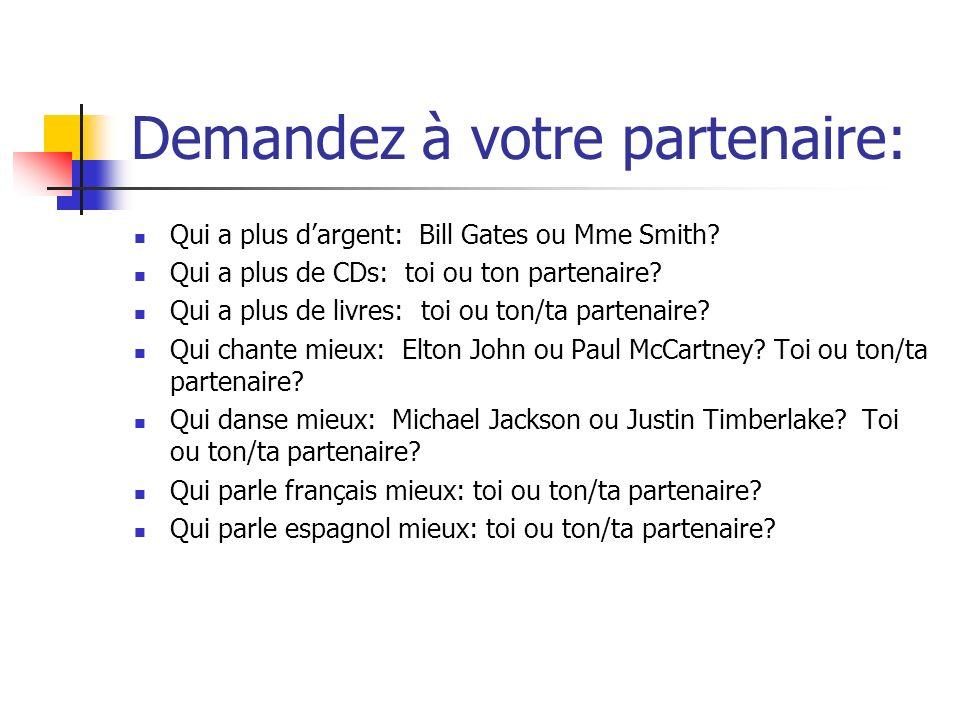 Demandez à votre partenaire: Qui a plus dargent: Bill Gates ou Mme Smith.