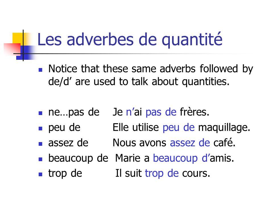 Comparing amounts When comparing amounts, the word de follows plus…que, autant…que, and moins…que: Nicole a moins de classe que moi.