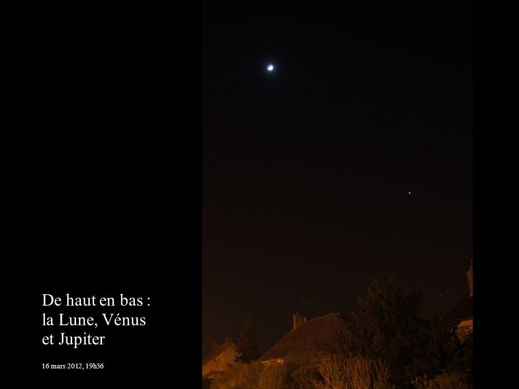 De haut en bas : la Lune, Vénus et Jupiter 16 mars 2012, 19h36