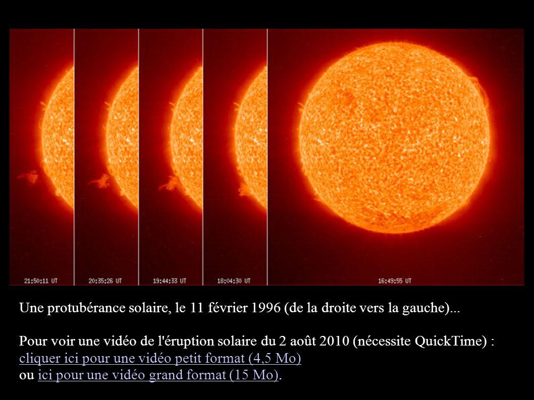 Une protubérance solaire, le 11 février 1996 (de la droite vers la gauche)... Pour voir une vidéo de l'éruption solaire du 2 août 2010 (nécessite Quic