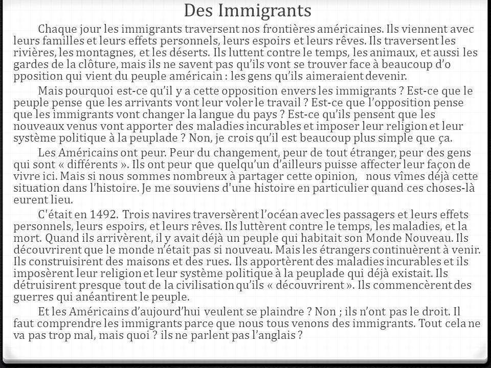 Des Immigrants Chaque jour les immigrants traversent nos frontières américaines. Ils viennent avec leurs familles et leurs effets personnels, leurs es