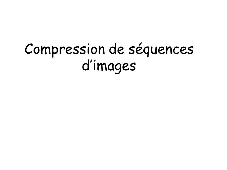 Compression de séquences dimages