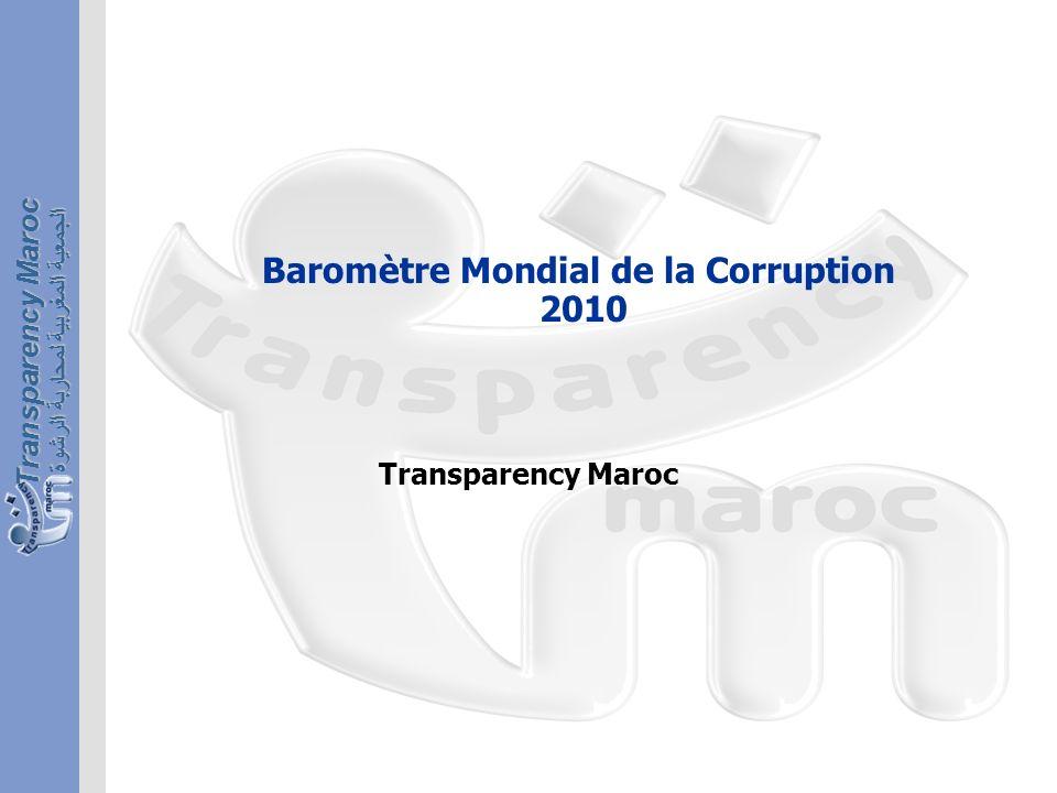 الجمعية المغربية لمحاربة الرشوة Transparency Maroc Baromètre Mondial de la Corruption 2010 Transparency Maroc