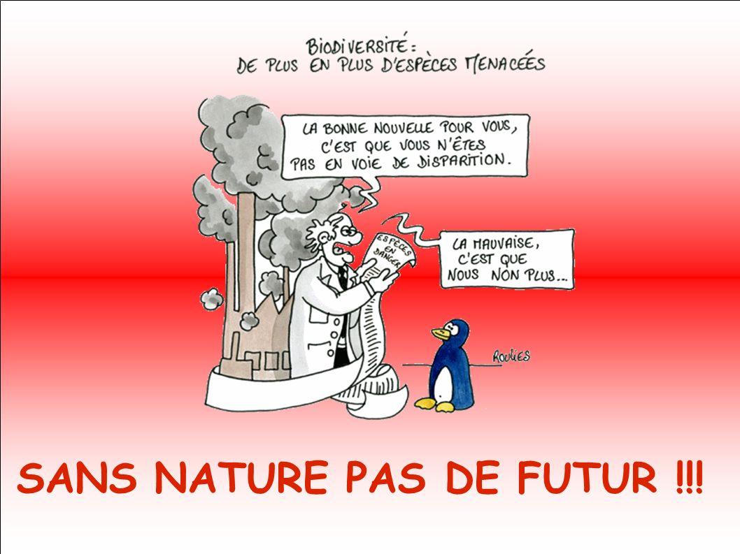 SANS NATURE PAS DE FUTUR !!!
