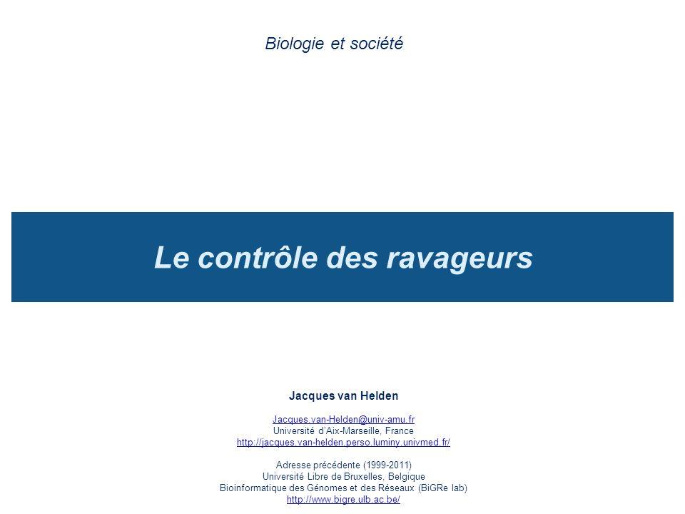 Le contrôle des ravageurs Biologie et société Jacques van Helden Jacques.van-Helden@univ-amu.fr Université dAix-Marseille, France http://jacques.van-h