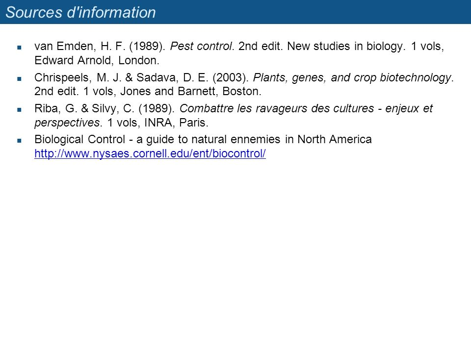 Sources d information van Emden, H.F. (1989). Pest control.
