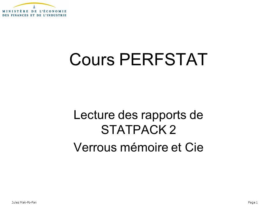 Jules Mak-Po-Pan Page 1 Cours PERFSTAT Lecture des rapports de STATPACK 2 Verrous mémoire et Cie