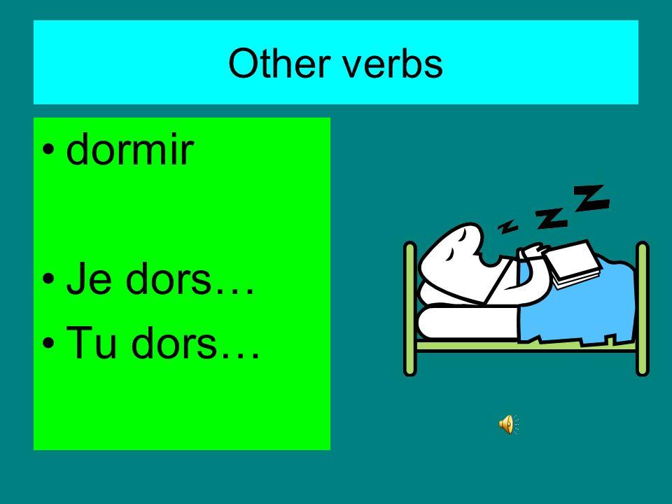 Other verbs sortir avec les copains (les amis) Je sors… Tu sors…