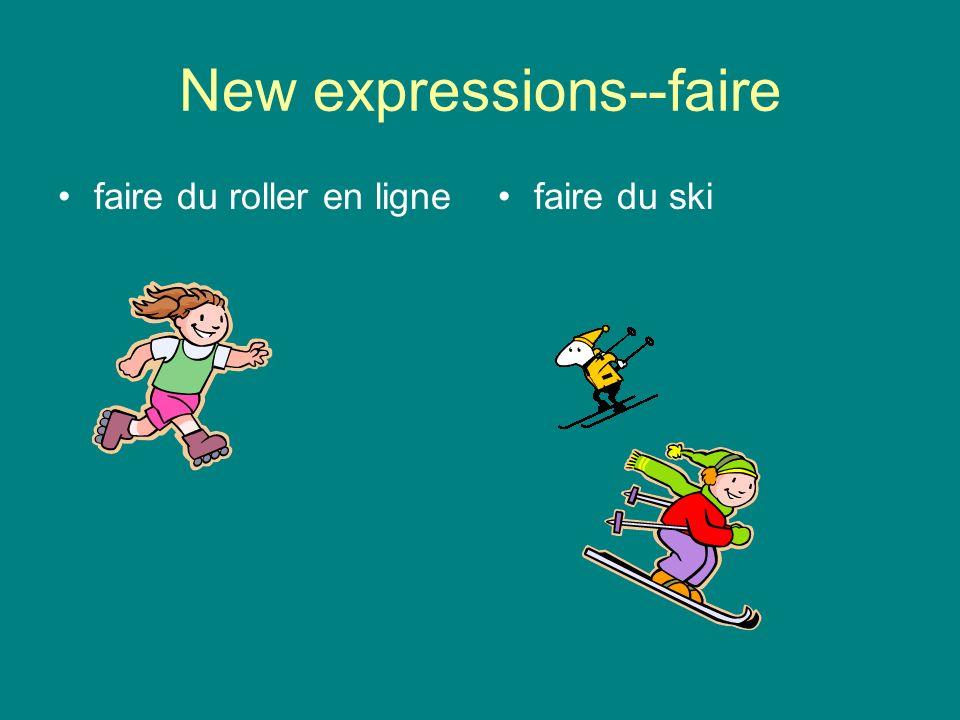 New expressions--faire faire du joggingfaire du patin à glace