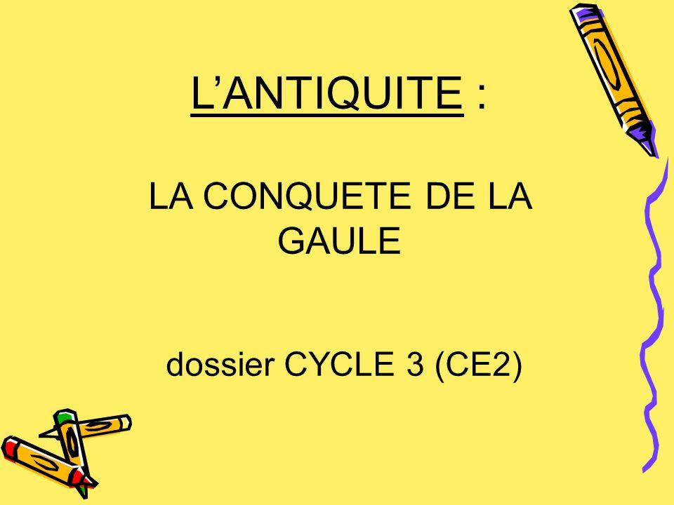 LANTIQUITE : LA CONQUETE DE LA GAULE dossier CYCLE 3 (CE2)