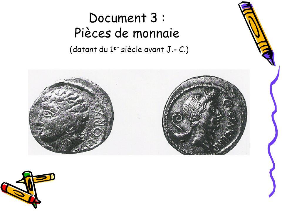 Document 3 : Pièces de monnaie (datant du 1 er siècle avant J.- C.)