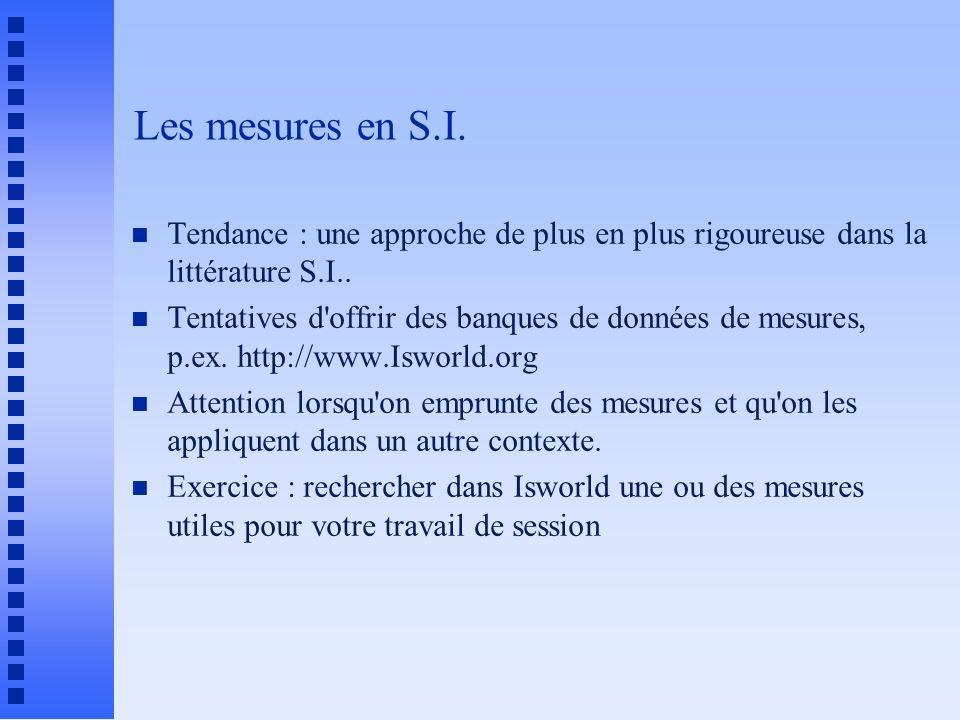 Les mesures en S.I. n Tendance : une approche de plus en plus rigoureuse dans la littérature S.I..