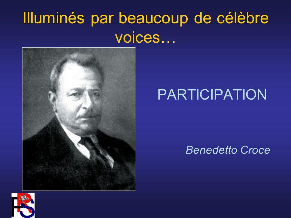 Illuminés par beaucoup de célèbre voices… PARTICIPATION Benedetto Croce
