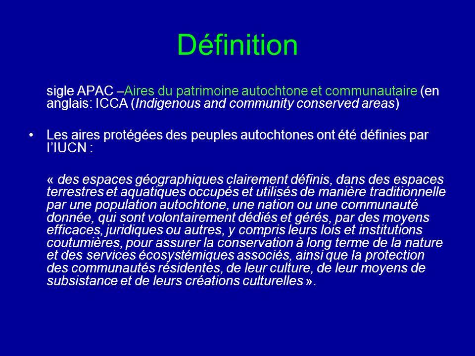 Définition sigle APAC –Aires du patrimoine autochtone et communautaire (en anglais: ICCA (Indigenous and community conserved areas) Les aires protégée