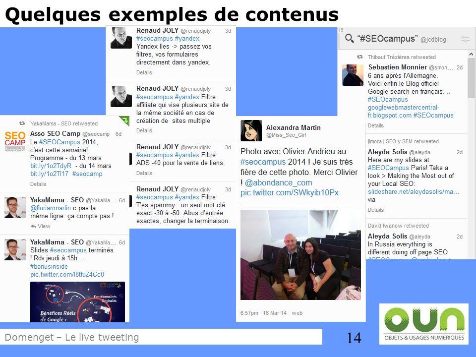 14 Quelques exemples de contenus Domenget – Le live tweeting
