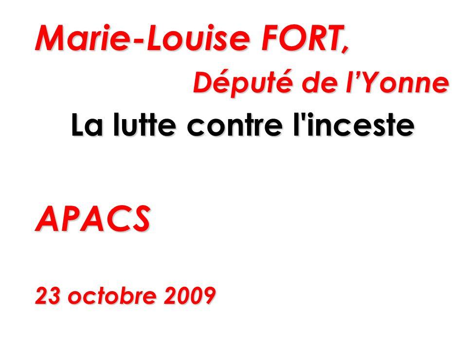 Marie-Louise FORT, Député de lYonne La lutte contre l inceste APACS 23 octobre 2009