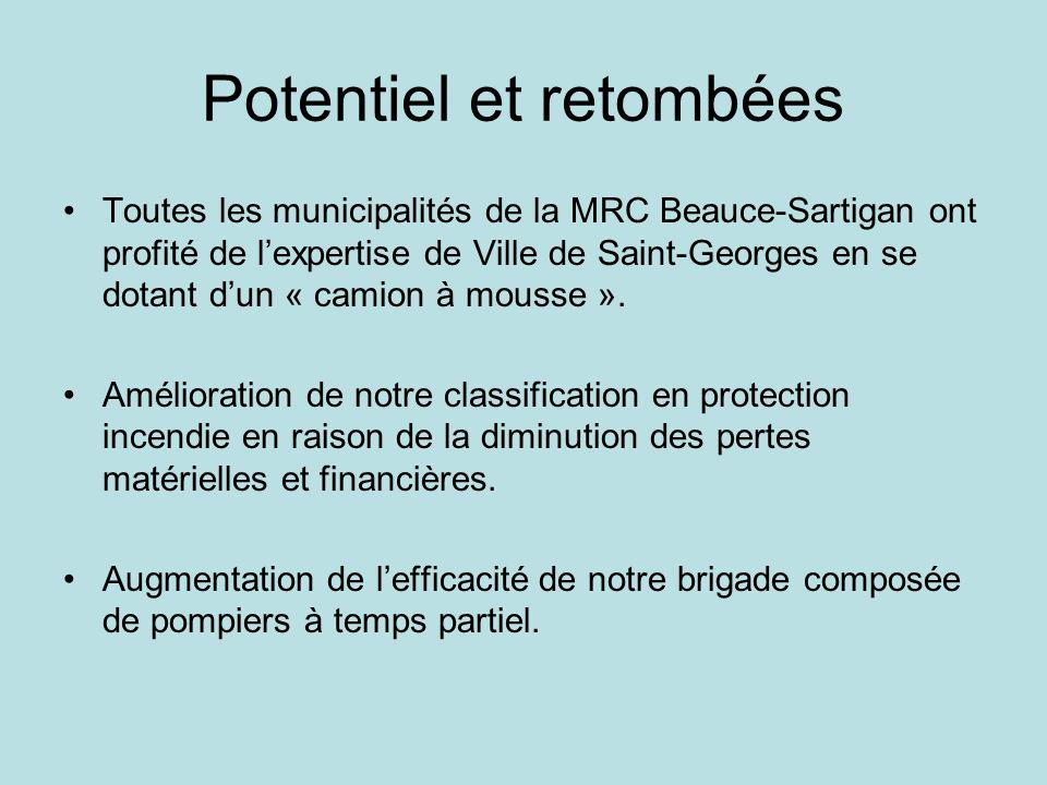 Potentiel et retombées Toutes les municipalités de la MRC Beauce-Sartigan ont profité de lexpertise de Ville de Saint-Georges en se dotant dun « camion à mousse ».