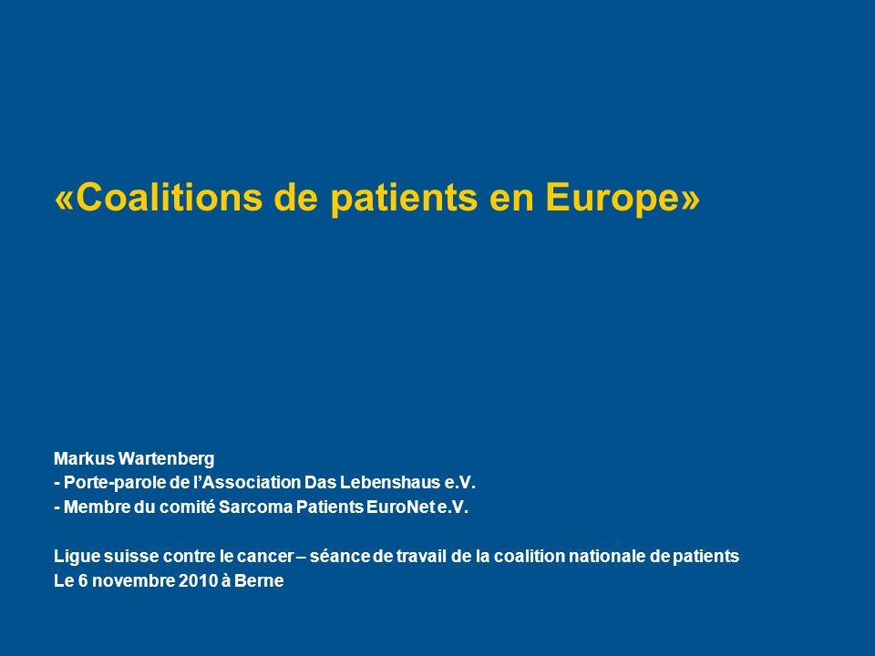 Hier steht Ihre Fußzeile Seite 1 «Coalitions de patients en Europe» Markus Wartenberg - Porte-parole de lAssociation Das Lebenshaus e.V.