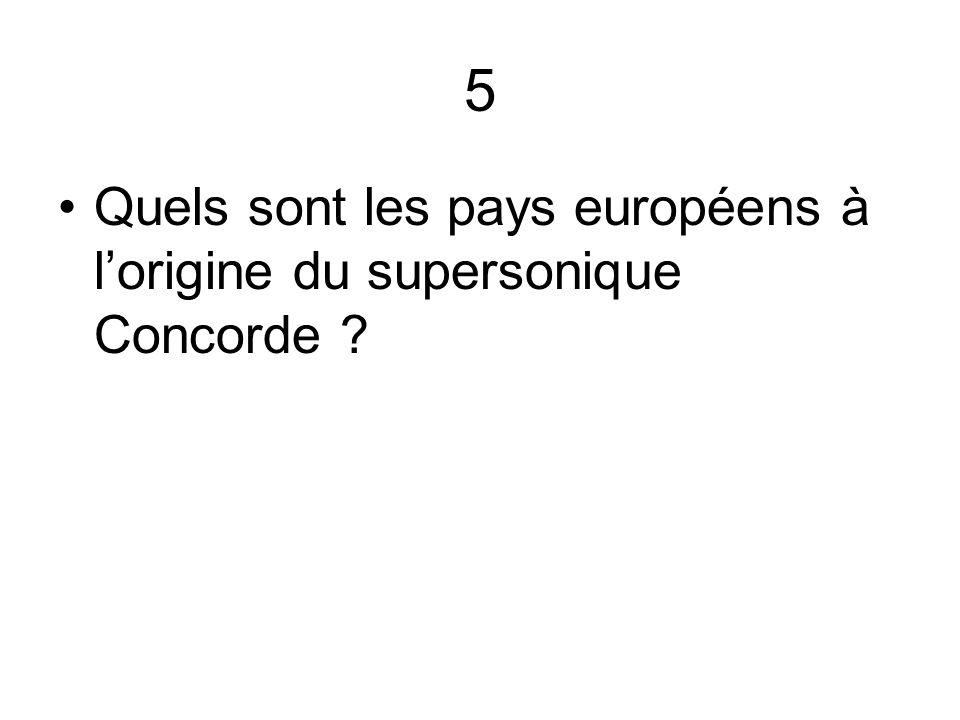 5 Quels sont les pays européens à lorigine du supersonique Concorde ?