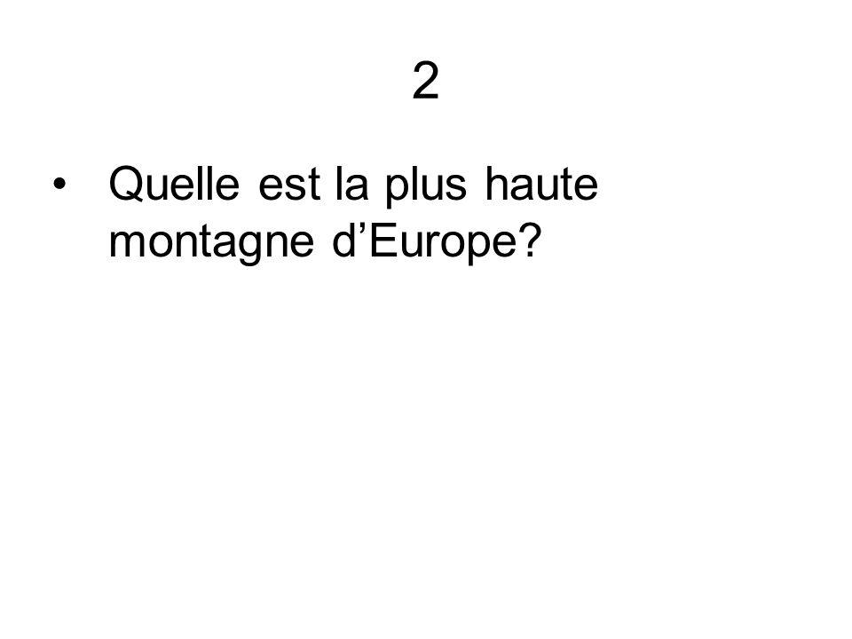 2 Quelle est la plus haute montagne dEurope?