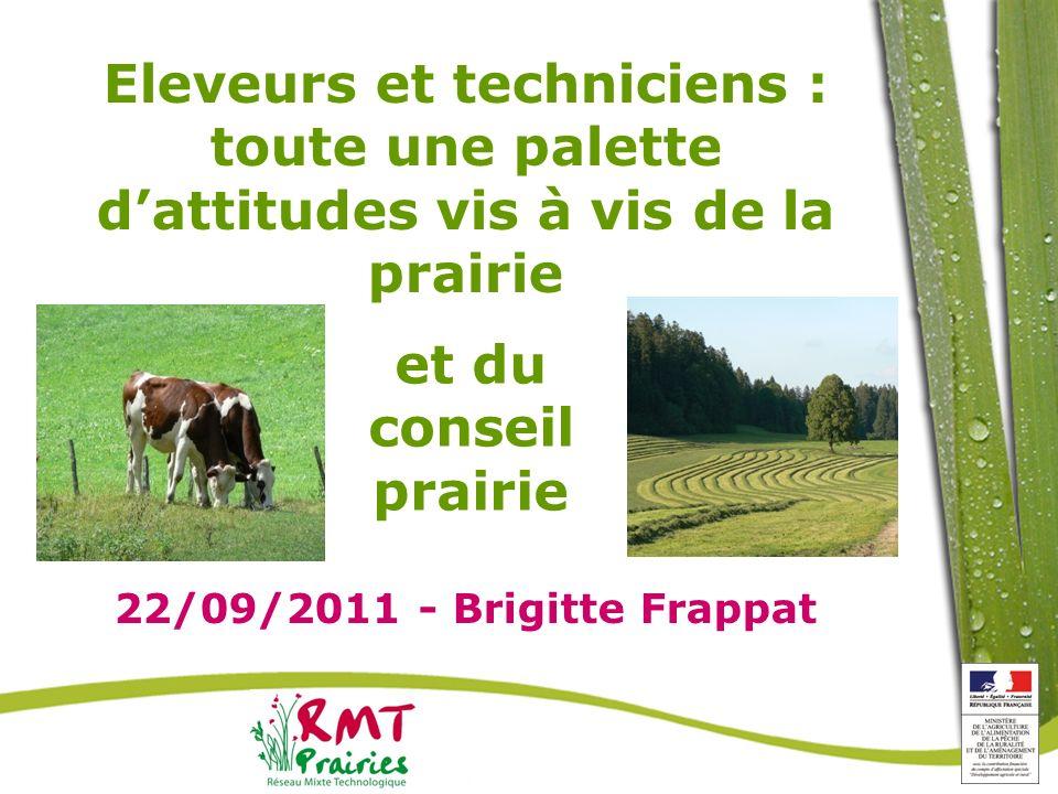 Eleveurs et techniciens : toute une palette dattitudes vis à vis de la prairie 22/09/2011 - Brigitte Frappat et du conseil prairie