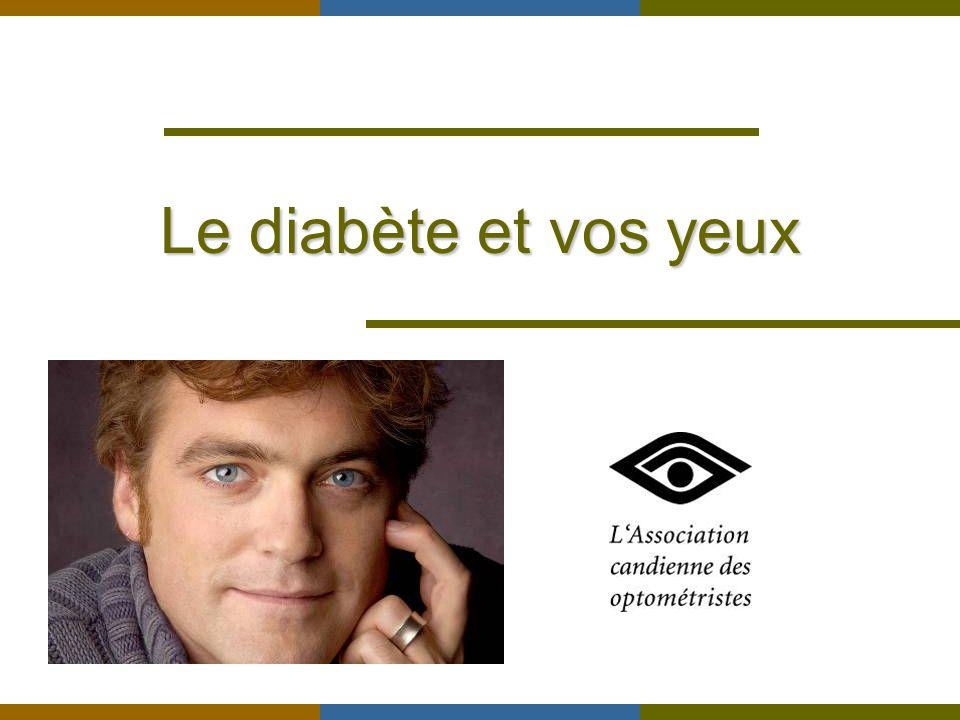 www.opto.ca Rétinopathie diabétique Un tiers des diabétiques souffrent de rétinopathie diabétique.