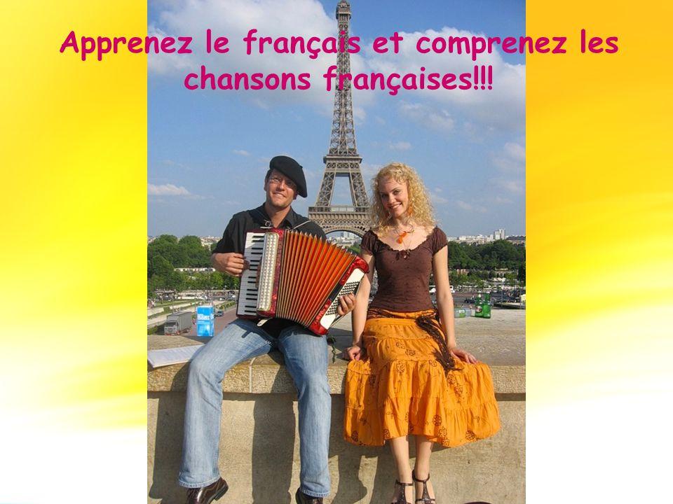 Apprenez le français et comprenez les chansons françaises!!!