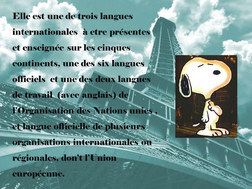 Elle est une de trois langues internationales à etre présentes et enseignée sur les cinques continents, une des six langues officiels et une des deux