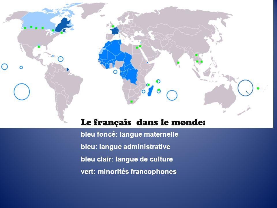 Le français dans le monde: bleu foncé: langue maternelle bleu: langue administrative bleu clair: langue de culture vert: minorités francophones