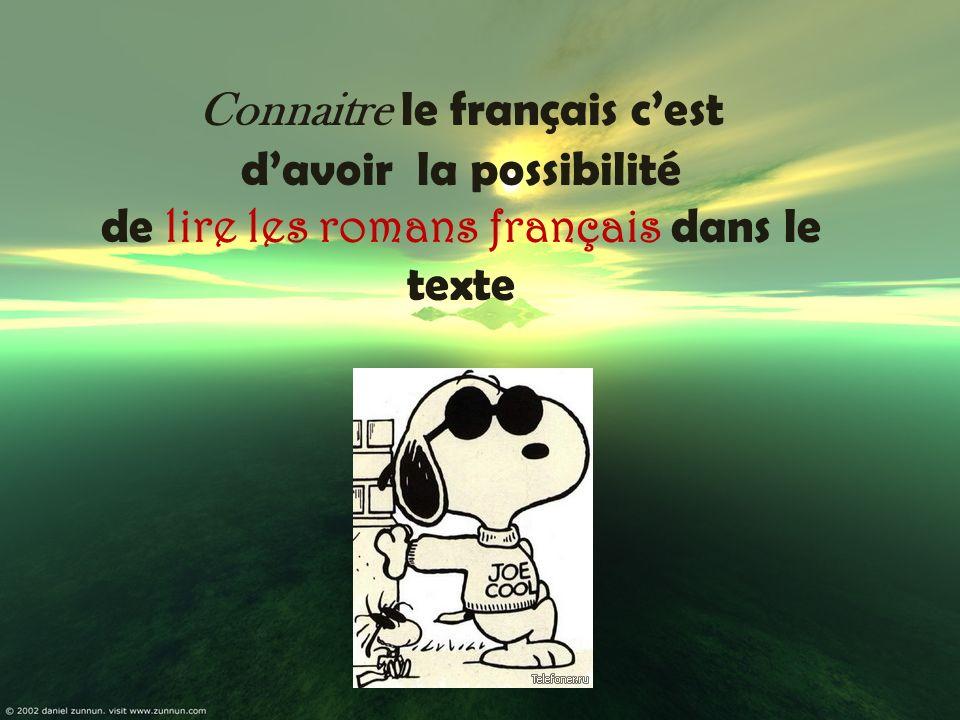 Connaitre le français cest davoir la possibilité de lire les romans français dans le texte