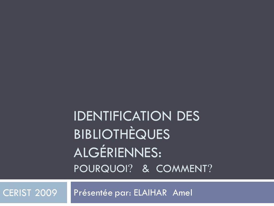 IDENTIFICATION DES BIBLIOTHÈQUES ALGÉRIENNES: POURQUOI .