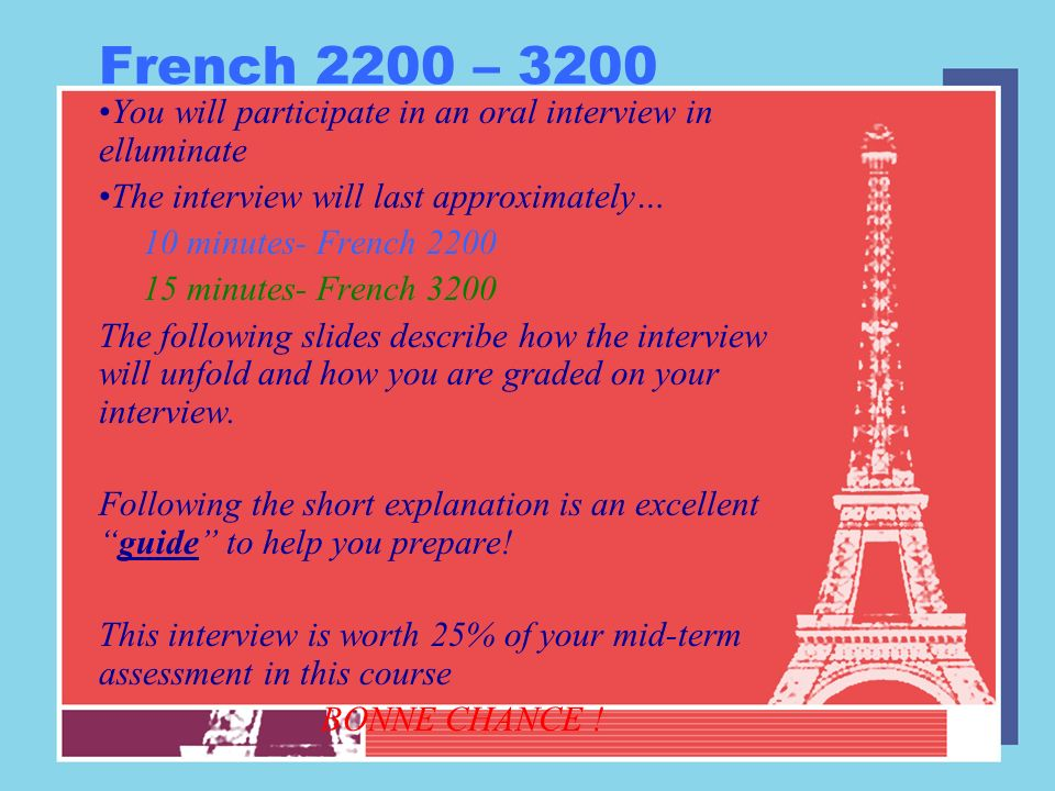 French 3200 - 2200 The following information is from the French 3200 Oral Interview Manual available on the Department of Educations Website.