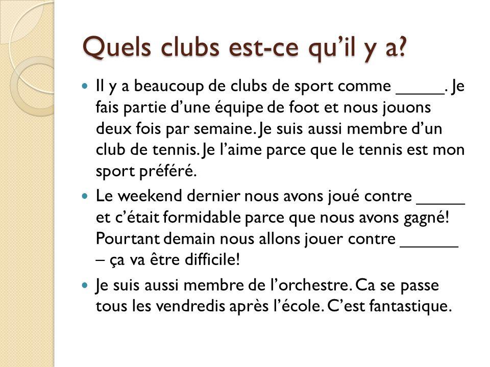 Quels clubs est-ce quil y a.Il y a beaucoup de clubs de sport comme _____.