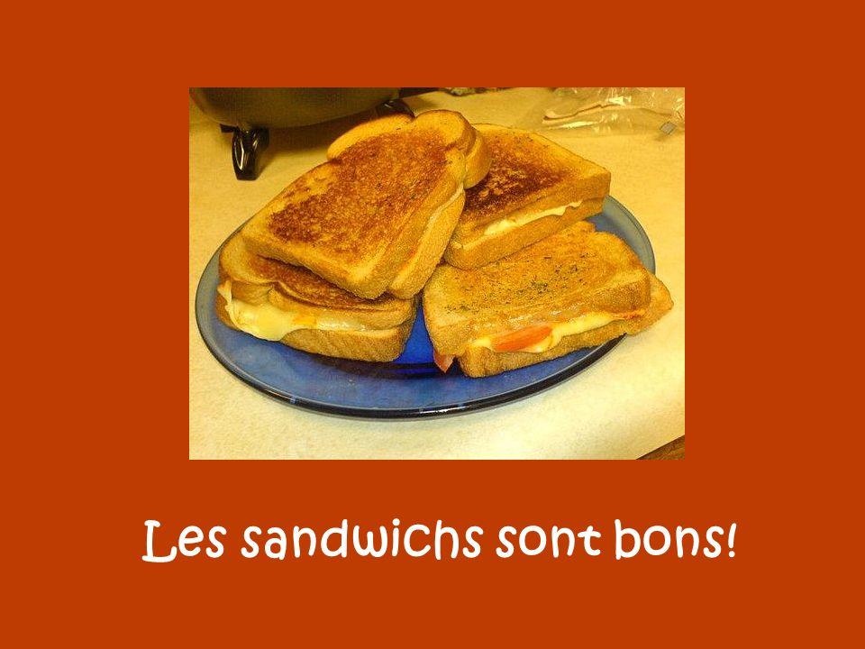 Les sandwichs sont bons!