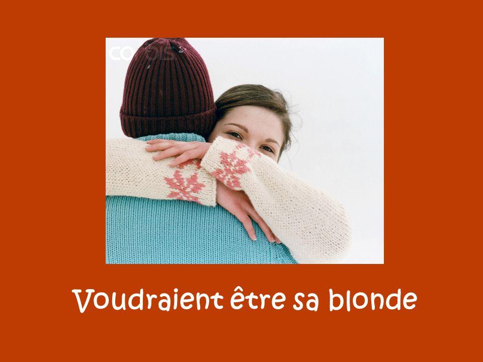 Voudraient être sa blonde