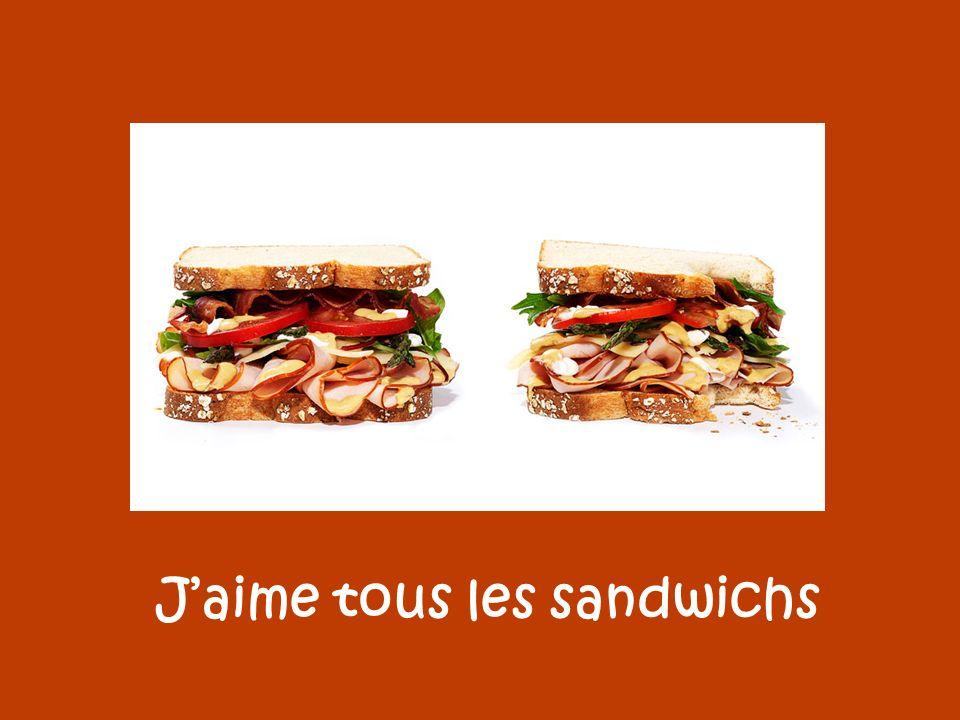 Jaime tous les sandwichs