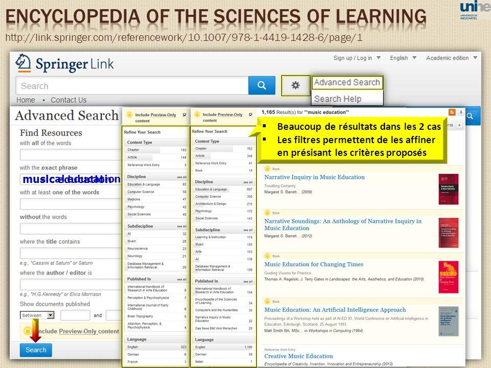 http://link.springer.com/referencework/10.1007/978-1-4419-1428-6/page/1 musical education music education Beaucoup de résultats dans les 2 cas Les filtres permettent de les affiner en présisant les critères proposés